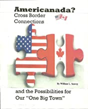 AmeriCanada?: Cross Border Connections and the Possibilities for Our