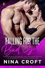 Falling for the Bad Girl (Cutting Loose Book 1) Kindle Edition