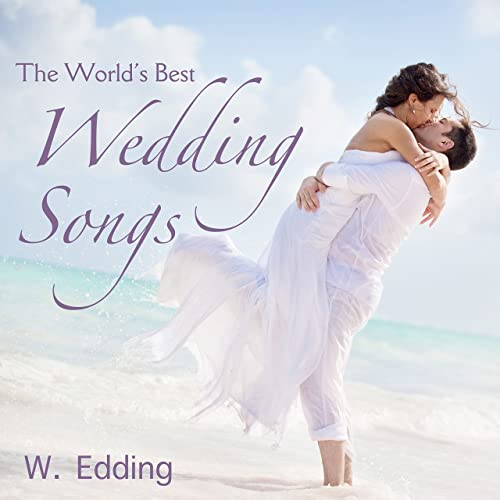 Good Wedding Songs.The World S Best Wedding Songs By W Edding On Amazon Music