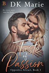 Taste of Passion (Opposites Attract Book 3) Kindle Edition
