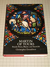 Martin of Tours: Parish Priest, Mystic and Excorcist