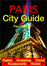 Paris, France City Guide - Sightseeing, Hotel, Restaurant, Travel & Shopping Highlights (Illustrated) (English Edition)