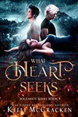 What the Heart Seeks: A Psychic-Elemental Romance (Soulmate Book 5) Kindle Edition