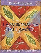 La padronanza dell'amore: Guida pratica all'arte dei rapporti personali. (Nuove frontiere del pensiero) (Italian Edition)