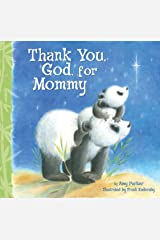 Thank You, God, For Mommy Kindle Edition