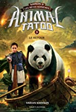 Animal Tatoo saison 2 - Les bêtes suprêmes, Tome 03 : Le retour