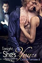 Tonight, She's Yours: Cuckold Fantasies II