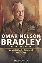 Omar Nelson Bradley: America's GI General, 1893-1981 (American Military Experience) (English Edition)