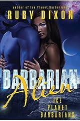 Barbarian Alien: A SciFi Alien Romance (Ice Planet Barbarians Book 2) Kindle Edition
