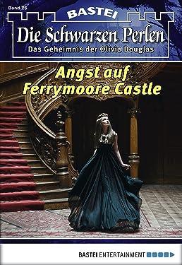 Die schwarzen Perlen - Folge 26: Angst auf Ferrymoore Castle (German Edition)