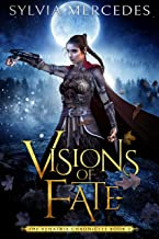 Visions of Fate (The Venatrix Chronicles Book 2)