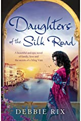 Daughters of the Silk Road: A beautiful and epic novel of family, love and the secrets of a Ming Vase Kindle Edition