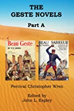 The Geste Novels Part A: Beau Geste & Beau Sabreur (The Collected Novels of P. C. Wren Book 1)