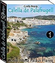 Costa Brava: Calella de Palafrugell (50 imatges) -1- (Catalan Edition)