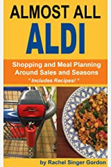 Almost All ALDI: Shopping and Meal Planning Around Sales and Seasons Kindle Edition
