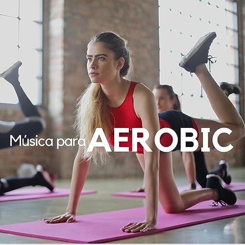 Música para Aerobic - Canciones Prime Relajantes para ...