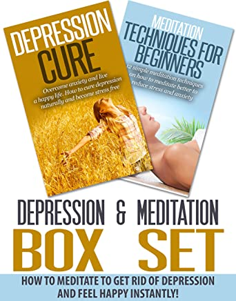 Depression & Meditation Box Set: How To Meditate To Get Rid Of Depression And Feel Happy Instantly (Depression And Anxiety, Meditation For Beginners, Depression ... Depression Self Help) (English Edition)