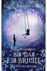 Bis das Eis bricht: Tantans Geschichte (Der Weg des Heilers 3) Kindle Ausgabe