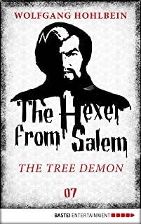The Hexer from Salem - The Tree Demon: Episode 7 (An Occult Fantasy Series)