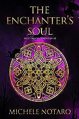 The Enchanter's Soul: The Ellwood Chronicles II Kindle Edition