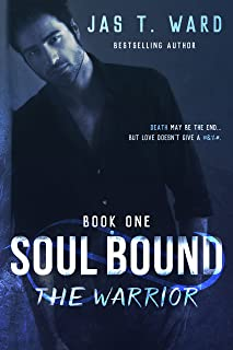 Soul Bound I: The Warrior (The Soul Bound Trilogy Book 1)