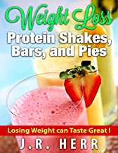 Weight Loss Protein Shakes, Pies, and Bars: Losing Weight can Taste Great !