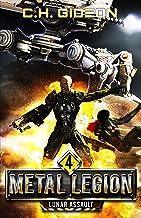 Lunar Assault: Mechanized Warfare on a Galactic Scale (Metal Legion Book 4)