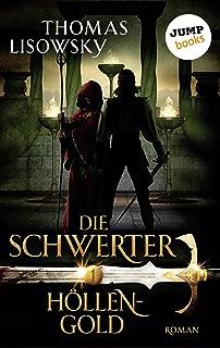 DIE SCHWERTER - Band 1: Höllengold (German Edition)