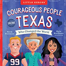 Courageous People from Texas Who Changed the World (Little Heroes)