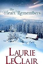 The Heart Remembers (An Angel Mountain Novel)