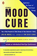 The Mood Cure: The 4-Step Program to Take Charge of Your Emotions–Today PDF
