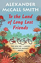 To the Land of Long Lost Friends: No. 1 Ladies' Detective Agency (20) (No 1. Ladies' Detective Agency)