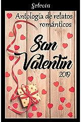 Antología de relatos románticos. San Valentín 2019 (Spanish Edition) Kindle Edition