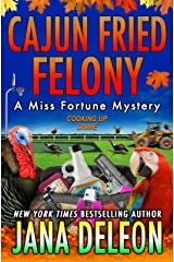 Cajun Fried Felony (Miss Fortune Mysteries Book 15) (English Edition) Format Kindle