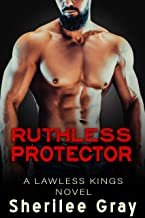 Ruthless Protector (A Lawless Kings Novel Book 4)