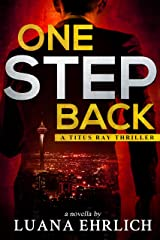 One Step Back: A Titus Ray Thriller (Titus Ray Thrillers) Kindle Edition