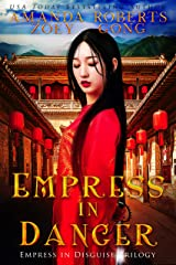 Empress in Danger (Empress in Disguise Book 3) Kindle Edition