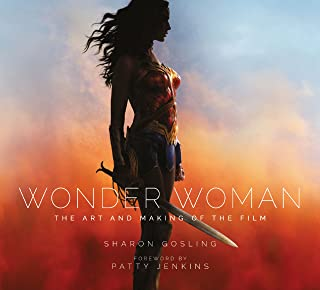 Wonder Woman. The Art And Making Of The Film