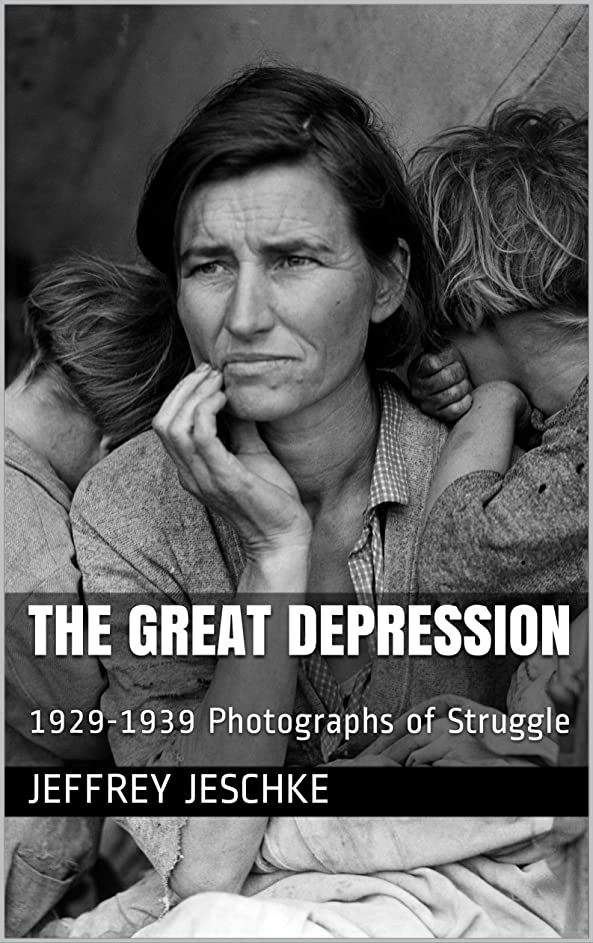 The Great Depression : 1929-1939 Photographs of Struggle (English Edition)