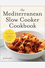 The Mediterranean Slow Cooker Cookbook: A Mediterranean Cookbook with 101 Easy Slow Cooker Recipes Kindle Edition