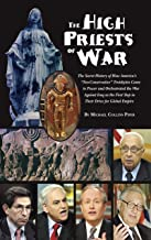 The High Priests of War. the Secret History of How America's
