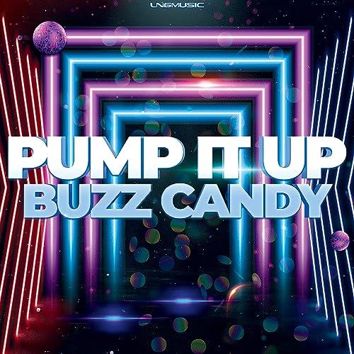 Buzz Candy - Pump It Up