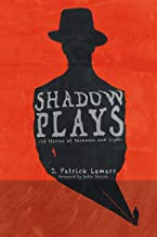Shadow Plays: 15 Stories of Darkness and Light
