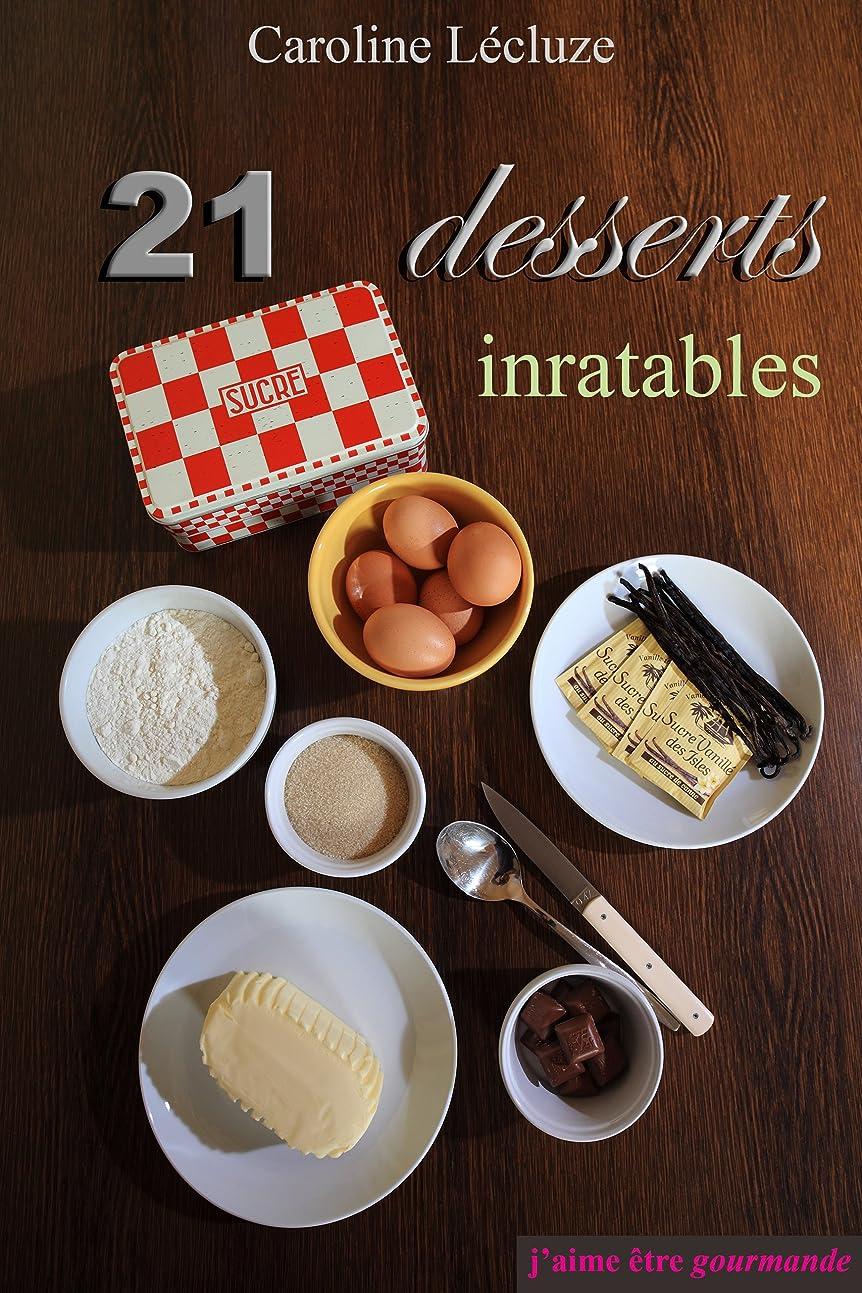不運鷲富豪21 desserts inratables (J'aime être gourmande t. 1) (French Edition)