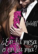 ¿En tu mesa o en la mía?: (Segunda Edición corregida) (Spanish Edition)