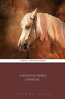 A Rocking Horse Catholic (Illustrated)