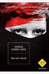 Non dire niente: Un caso di omicidio e tradimento nell'Irlanda del Nord (Italian Edition) Format Kindle