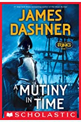 Infinity Ring Book 1: A Mutiny in Time Kindle Edition