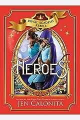 Heroes (Royal Academy Rebels Book 3) Kindle Edition