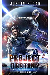 Project Destiny (Biotech Wars Book 1) Kindle Edition
